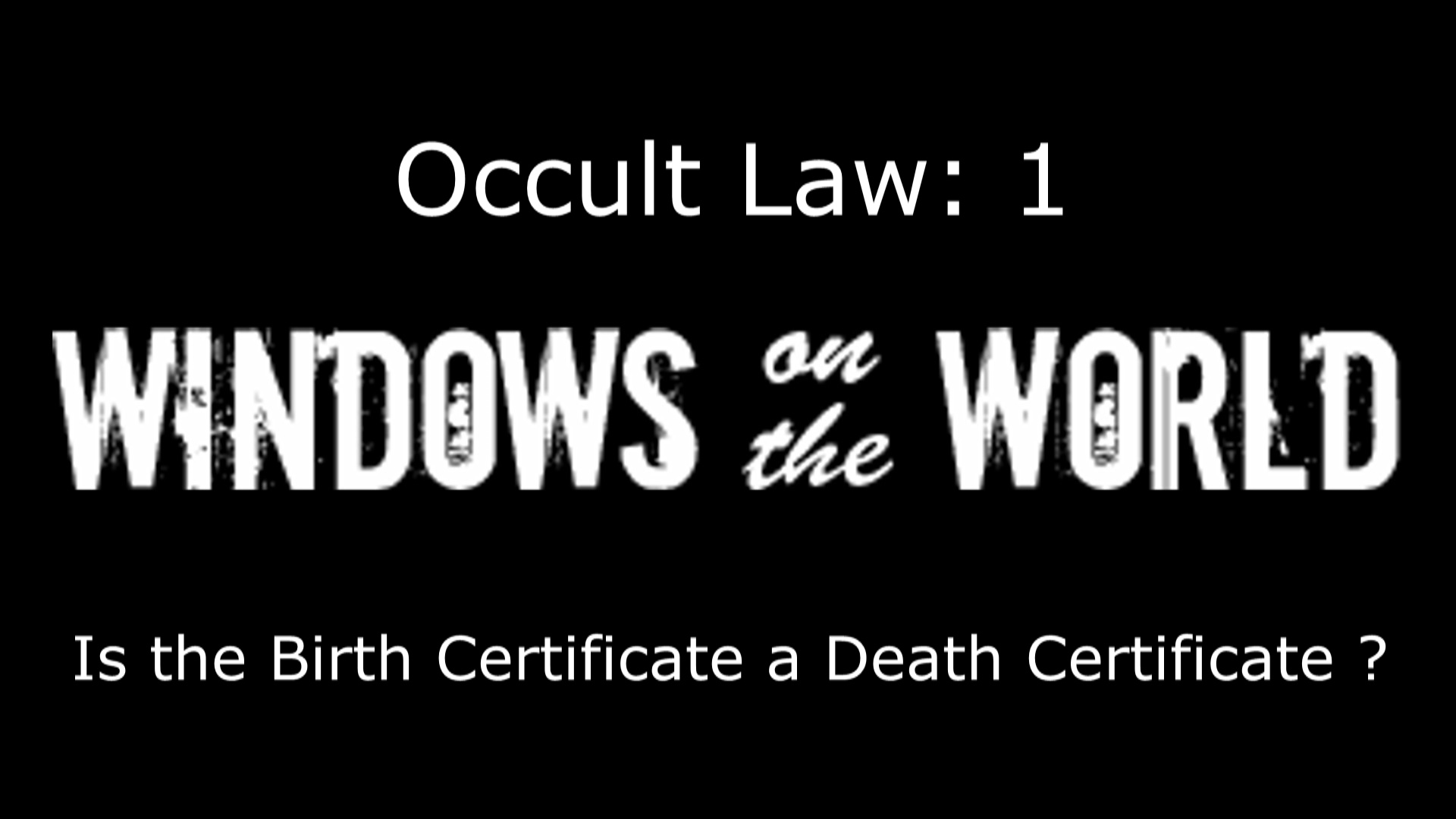 Occult law 1 is a birth certificate a death certificate occult law 1 is a birth certificate a death certificate windows on the world aiddatafo Images