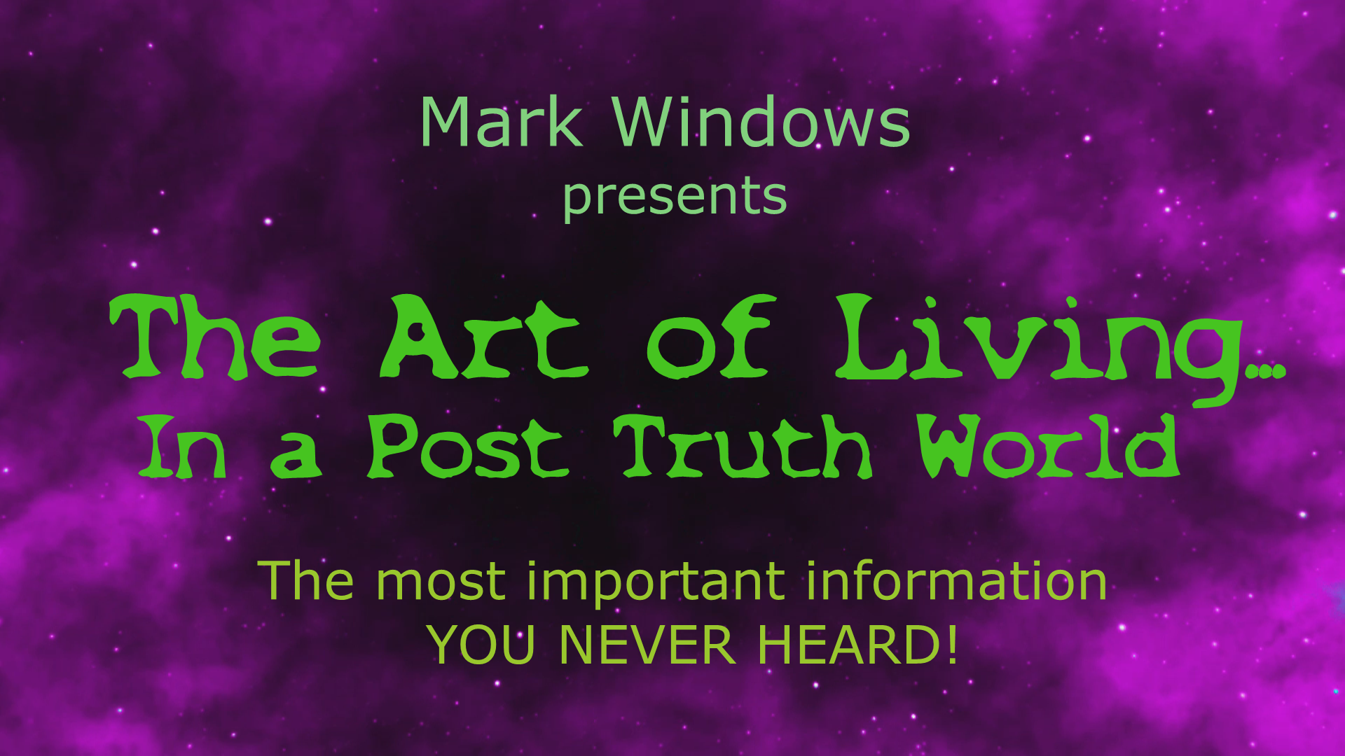 Mark Windows talk The Post Truth World